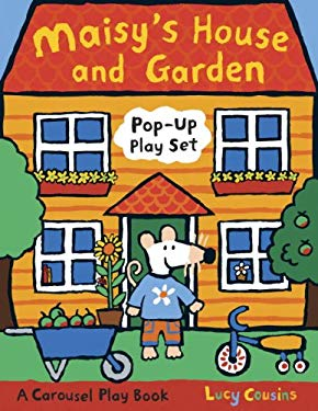 Maisy's House and Garden Pop-Up Play Set: A Carousel Play Book 9780763639471