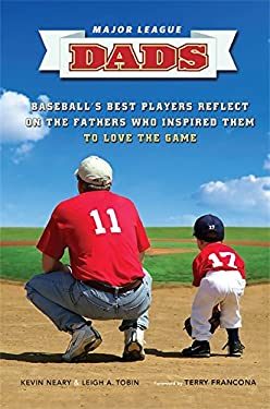 Major League Dads: Baseball's Best Players Reflect on the Fathers Who Inspired Them to Love the Game 9780762444526