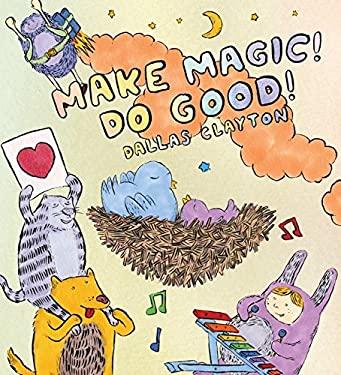 Make Magic! Do Good! 9780763657468