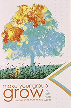 Make Your Group Grow: Simple Stuff That Really Works 9780764440151
