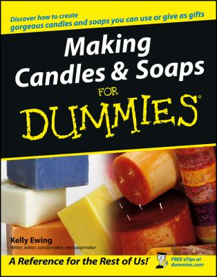 Making Candles & Soaps for Dummies 9780764574085