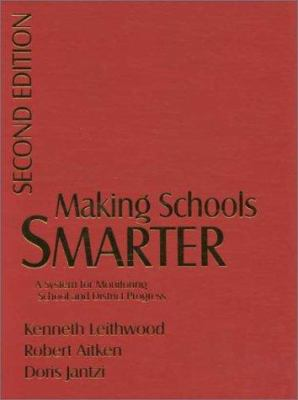 Making Schools Smarter: A System for Monitoring School and District Progress 9780761975045