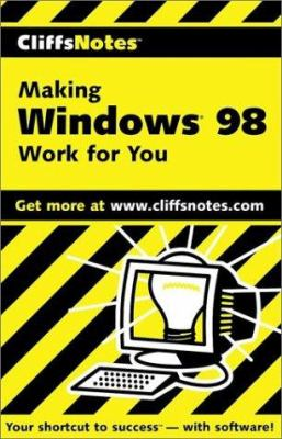 Making Windows 98 Work for You 9780764585326