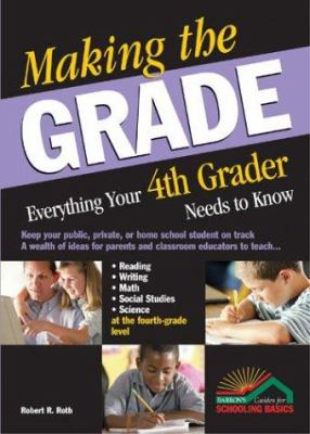 Making the Grade: Everything Your 4th Grader Needs to Know 9780764124808