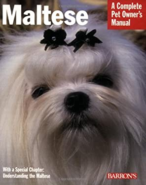 Maltese: Everything about Purchase, Care, Nutrition, Behavior, and Training 9780764128509