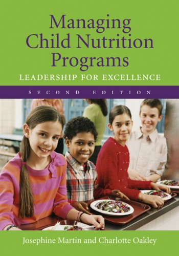 Managing Child Nutrition Programs: Leadership for Excellence 9780763733902