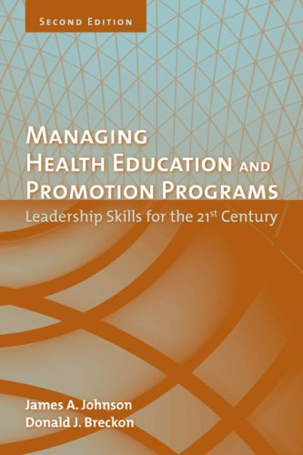 Managing Health Education and Promotion Programs: Leadership Skills for the 21st Century 9780763742379