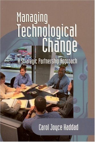 Managing Technological Change: A Strategic Partnership Approach 9780761925637