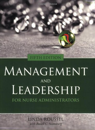Mangement and Leadership for Nurse Administrators 9780763757144