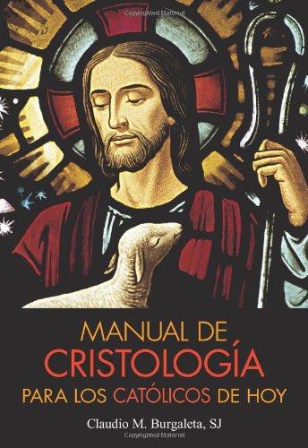 Manual de Cristologia Para los Catolicos de Hoy 9780764819421