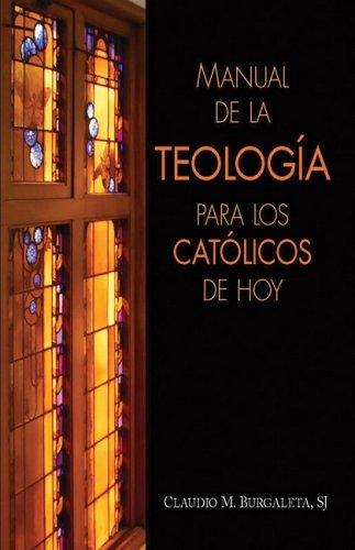 Manual de la Teologia Para los Catolicos de Hoy 9780764817892