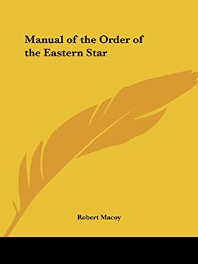 Manual of the Order of the Eastern Star 9780766159129