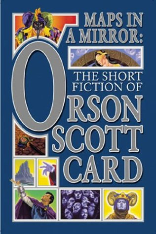 Maps in a Mirror: The Short Fiction of Orson Scott Card 9780765308405