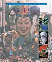Mardi Gras: Parades, Costumes, and Parties
