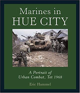 Marines in Hue City: A Portrait of Urban Combat, Tet 1968 9780760325216