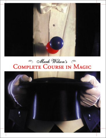 Mark Wilson's Complete Course in Magic 9780762414550