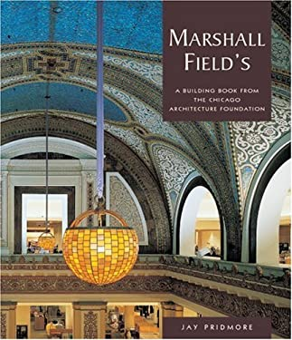Marshall Field's: A Building from the Chicago Architecture Foundation 9780764920189