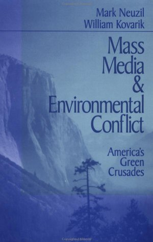 Mass Media and Environmental Conflict: America's Green Crusades 9780761903338
