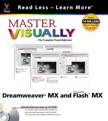 Master VISUALLY Dreamweaver MX and Flash MX [With CD] 9780764536960