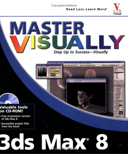 Master Visually 3ds Max 8 [With CDROM] 9780764579929