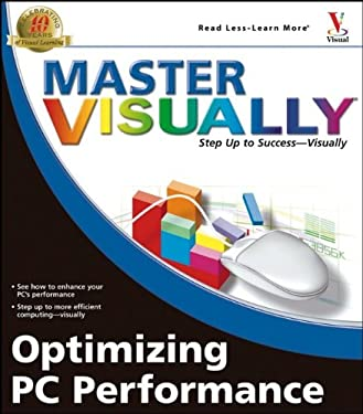 Master Visually Optimizing PC Performance 9780764577871