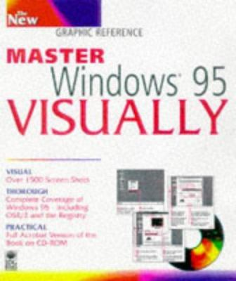 Master Windows 95 Visually [With Includes Searchable Online Version of the Book] 9780764560248