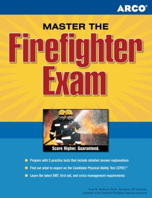 Master the Firefighter Exam: Targeting Test Prep to Jump-Start Your Career 9780768927184
