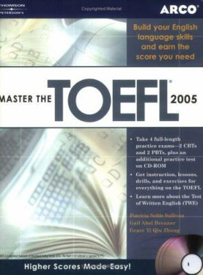 Master the TOEFL: Build Your English Language Skills and Earn the Score You Need [With 2 CD-ROMs] 9780768914757