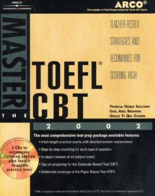 Master the TOEFL CBT 2002: Teacher-Tested Strategies and Techniques for Scoring High [With CDROM] 9780768906486