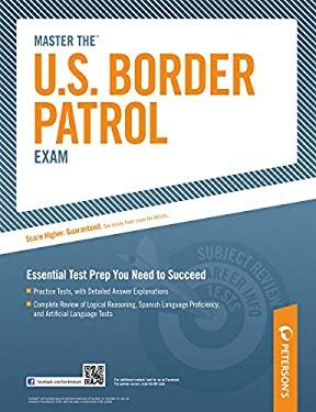 Peterson's Master the U.S. Border Patrol Exam 9780768929102