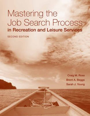 Mastering the Job Search Process in Recreation and Leisure Services 9780763777616
