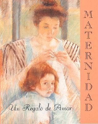 Maternidad: Un Regalo de Amor 9780762400447
