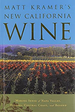 Matt Kramer's New California Wine 9780762419647