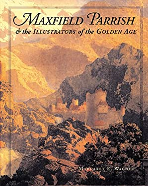 Maxfield Parrish & the Illustrators of the Golden Age 9780764912573