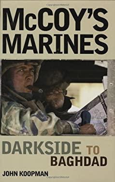 McCoy's Marines: Darkside to Baghdad 9780760320884