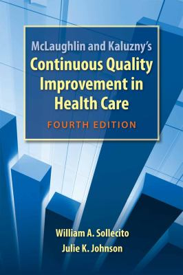 McLaughlin and Kaluzny's Continuous Quality Improvement in Health Care 9780763781545