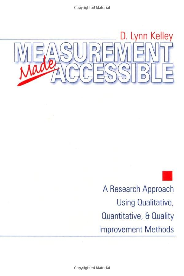 Measurement Made Accessible: A Research Approach Using Qualitative, Quantitative and Quality Improvement Methods 9780761910244