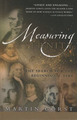 Measuring Eternity: The Search for the Beginning of Time 9780767908443