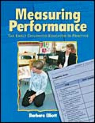 Measuring Performance: Early Childhood Educator in Practice 9780766840676