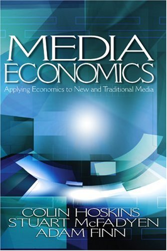 Media Economics: Applying Economics to New and Traditional Media 9780761930969