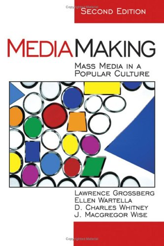 Mediamaking: Mass Media in a Popular Culture 9780761925446