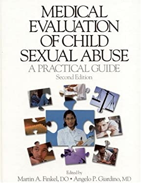 Medical Evaluation of Child Sexual Abuse: A Practical Guide 9780761920823