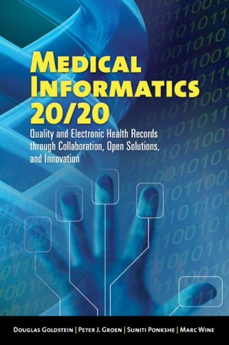 Medical Informatics 20/20: Quality and Electronic Health Records Through Collaboration, Open Solutions, and Innovation 9780763739256