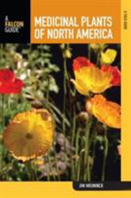 Medicinal Plants of North America: A Field Guide 9780762742981