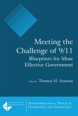 Meeting the Challenge of 9/11: Blueprints for More Effective Government 9780765617590