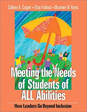Meeting the Needs of Students of All Abilities: How Leaders Go Beyond Inclusion 9780761975007