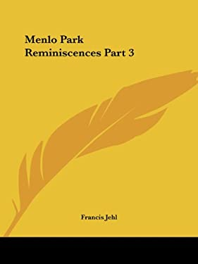 Menlo Park Reminiscences Part 3 9780766126497