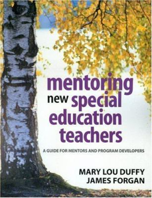 Mentoring New Special Education Teachers: A Guide for Mentors and Program Developers 9780761931348