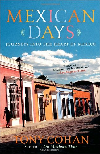 Mexican Days: Journeys Into the Heart of Mexico 9780767920919