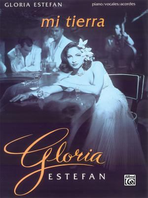 Gloria Estefan -- Mi Tierra: Piano/Vocales/Acordes (Spanish, English Language Edition) 9780769201320